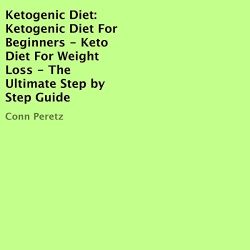 Ketogenic Diet: Ketogenic Diet for Beginners - Keto Diet for Weight Loss audiobook cover art