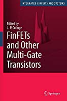 FinFETs and Other Multi-Gate Transistors (Integrated Circuits and Systems)