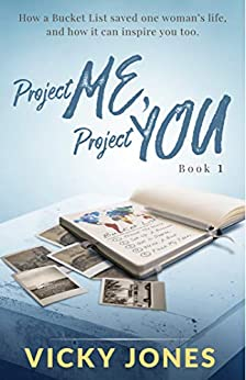 Project Me, Project You (The Bucket List series Book 1) by [Vicky Jones]