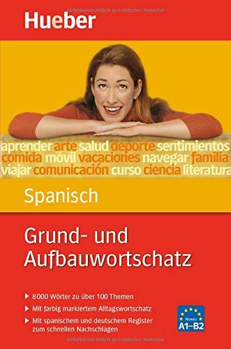 Grund- und Aufbauwortschatz Spanisch: 8 000 Wörter zu über 100 Themen / Buch
