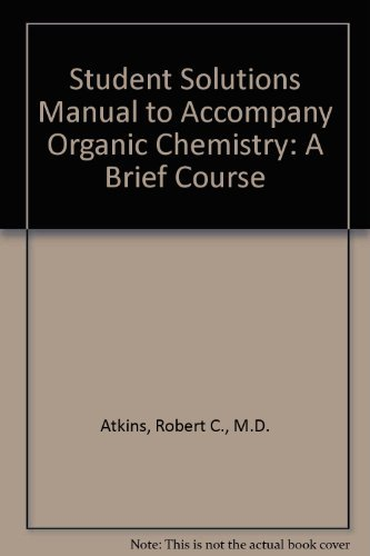 Student Solutions Manual to Accompany Organic Chemistry: A Brief Course
