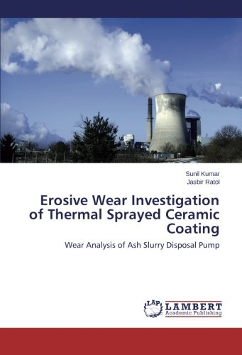 Erosive Wear Investigation of Thermal Sprayed Ceramic Coating: Wear Analysis of Ash Slurry Disposal Pump