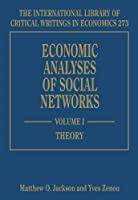 Economic Analyses of Social Networks (The International Library of Critical Writings in Economics)
