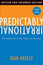 Predictably Irrational (The Hidden Forces That Shape Our Decisions) [Paperback] 1 Jun 2009