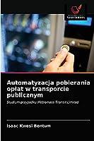 Automatyzacja pobierania opłat w transporcie publicznym: Studium przypadku Metromass Transit Limited