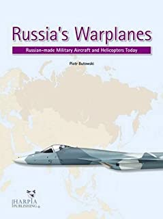 Russia's Warplanes. Volume 1: Russia-made Military Aircraft and Helicopters Today: Volume 1