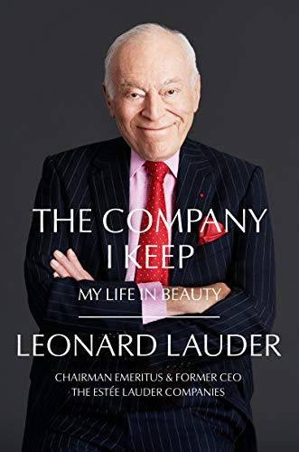 Compare Textbook Prices for The Company I Keep: My Life in Beauty  ISBN 9780062990945 by Lauder, Leonard A.