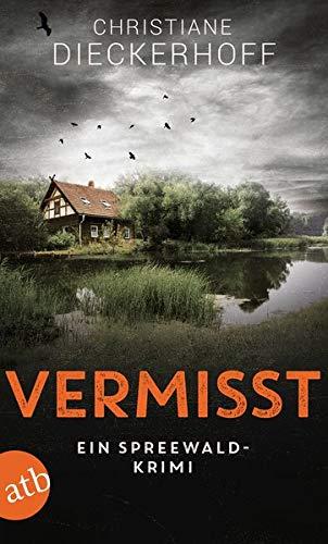 Buchseite und Rezensionen zu 'Vermisst: Ein Spreewald-Krimi (Ermittlungen im Spreewald, Band 1)' von Dieckerhoff, Christiane