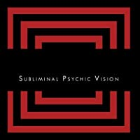 Subliminal Psychic Vision by Brian Baxter
