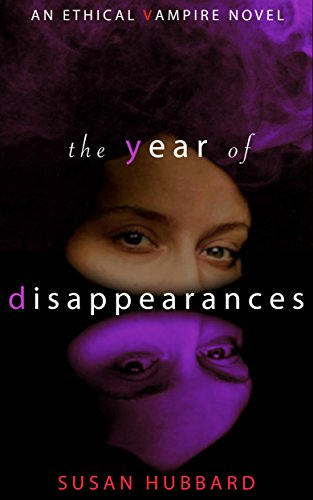 Download The Year Of Disappearances Ethical Vampire 2 By Susan Hubbard