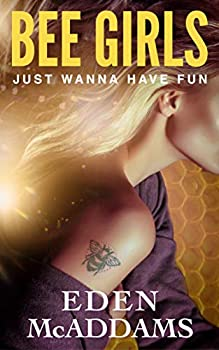 Bee Girls Just Wanna Have Fun  A Bisexual Femdom Mind-Control and Harem Menage Short-Story  Invasion of the Bee Girls
