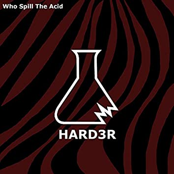 Who Spill the Acid