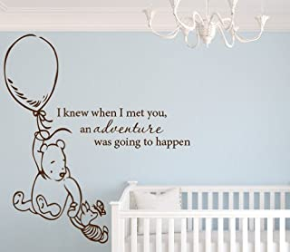Lovely Decals World Classic Winnie The Pooh I Knew When I Met You an Adventure was Going to Happen 32