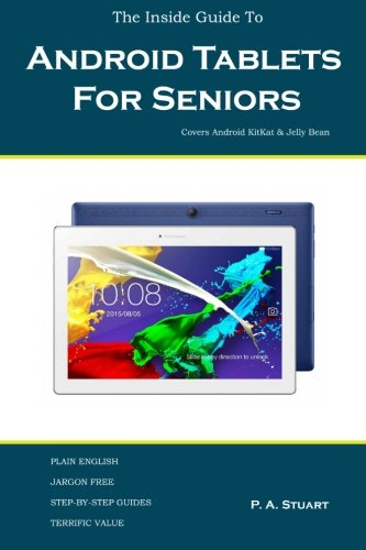 The Inside Guide To Android Tablets For Seniors: Covers...