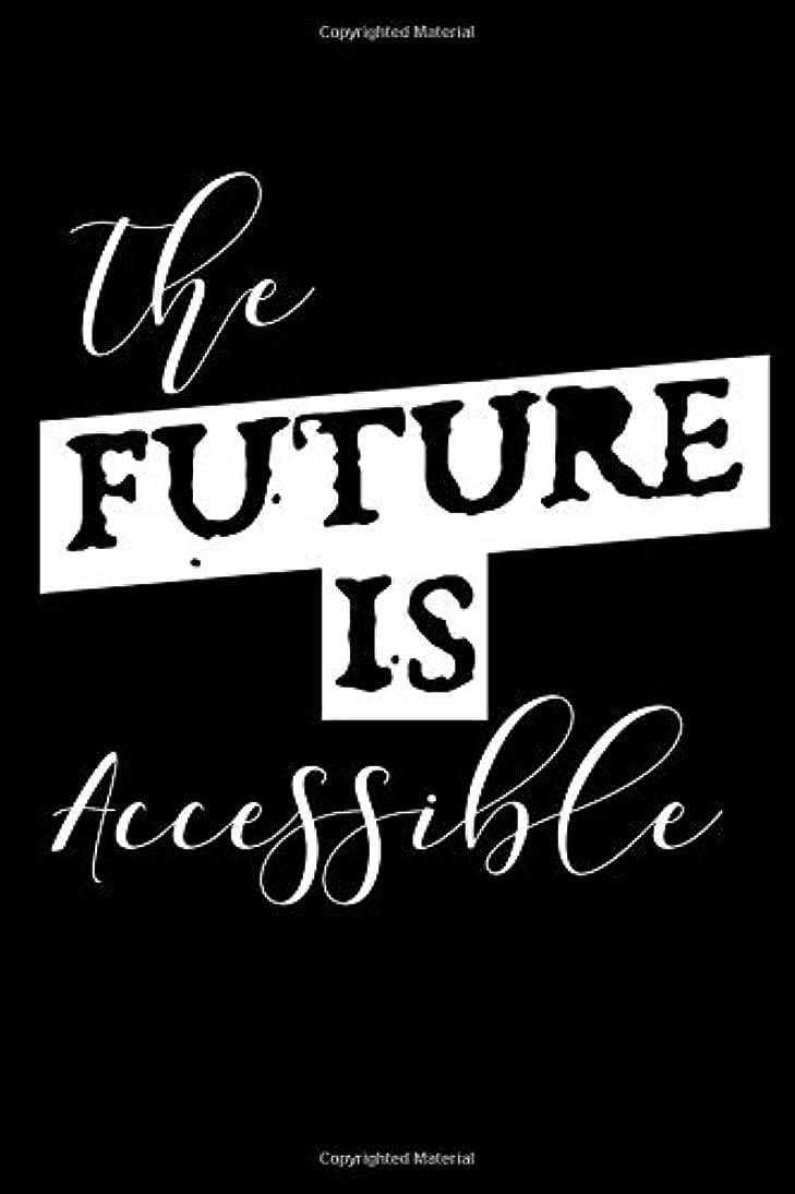 妨げる恩赦変動するThe Future Is Accessible: A Blank Lined Journal For Women