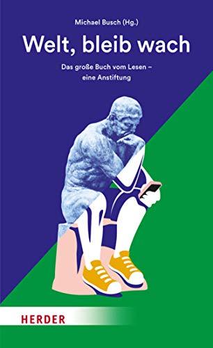 Buchseite und Rezensionen zu 'Welt, bleib wach: Das große Buch vom Lesen - eine Anstiftung' von Busch, Michael
