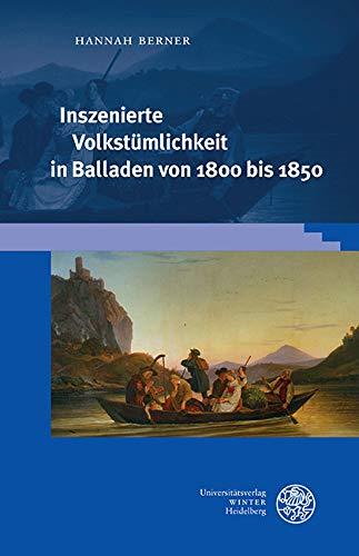 Inszenierte Volkstümlichkeit in Balladen von 1800 bis 1850 (Beiträge zur Literaturtheorie und Wissenspoetik) (German Edition)