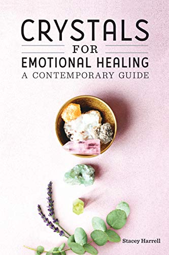 Crystals for Emotional Healing: A Contemporary Guide