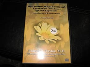HORMONE REPLACEMENT A SCIENTIFIC, EVIDENCE BASED APPROACH CONFESSIONS OF A GYNECOLOGIST (4 AUDIO CD SET; MAXIMUM HEALTH ENTER. INC.)