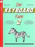 DER KEYBOARD KURS 2 - arrangiert für Keyboard [Noten / Sheetmusic] Komponist: SWOBODA MARIA LIPPORT CHRISTOPH