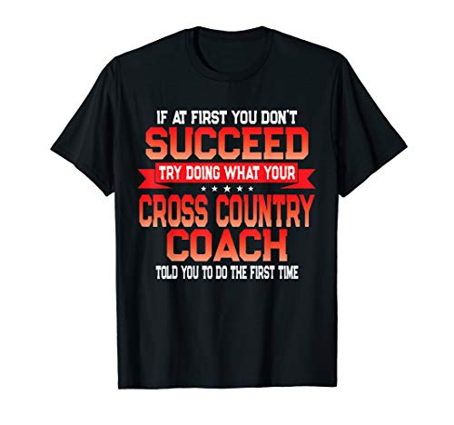 Fun Cross Country Coach Gift Funny Running Coaches Quote T-Shirt