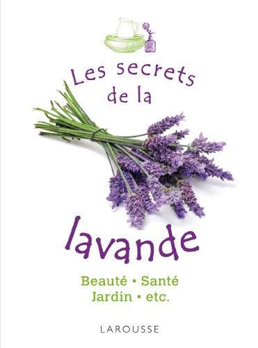Les secrets de la lavande (Hors Collection - Santé & Médecine)
