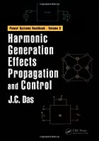 Harmonic Generation Effects Propagation and Control (Power Systems Handbook)