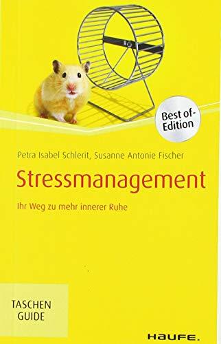 Stressmanagement: Ihr Weg zu mehr innerer Ruhe (Haufe TaschenGuide)