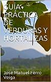 GUÍA PRÁCTICA DE VERDURAS Y HORTALIZAS (1)