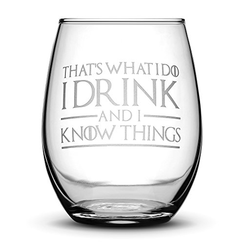 Integrity Bottles Premium Game of Thrones Wine Glass, Thats What I Do I Drink and I Know Things,...