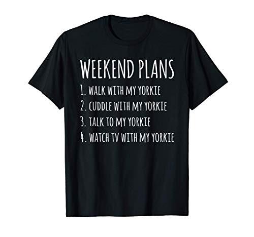Weekend Plans Yorkshire Terrier Cane Maglietta