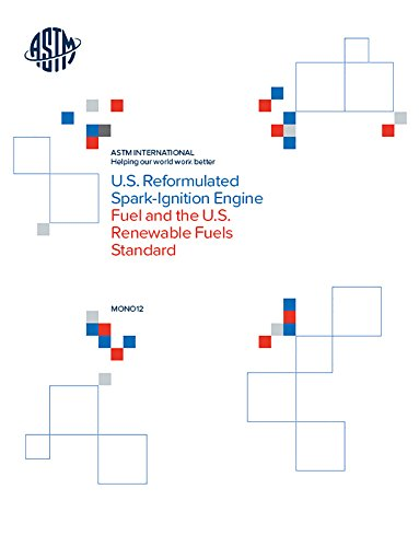 U.S. Reformulated Spark-Ignition Engine Fuel and the U.S. Renewable Fuels Standard, 4th Edition: MONO12-4th (English Edition)