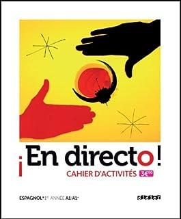 Espagnol 1re A1/A1+ En directo ! : Cahier d'activités