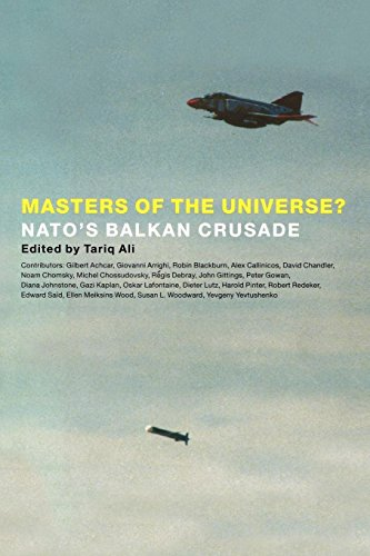 Masters of the Universe?: Nato's Balkan Crusade