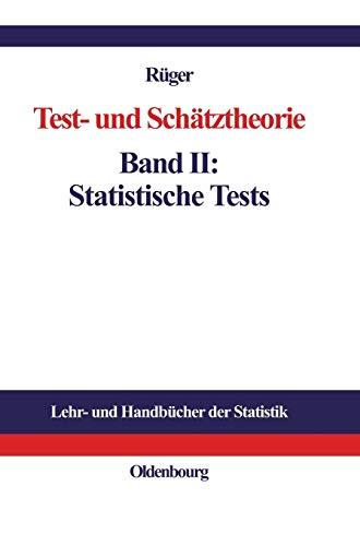 Test- und Schätztheorie: Band II: Statistische Tests (Lehr- und Handbücher der Statistik)