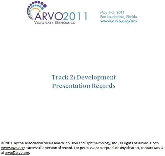 ARVO 2011 Annual Meeting - Track 2 - Development (English Edition)