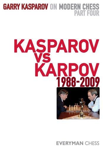 Garry Kasparov on Modern Chess, Part 4: Kasparov vs Karpov 1988-2009 (English Edition)