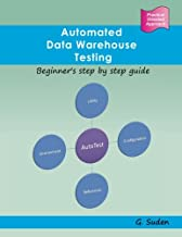 Automated Data Warehouse Testing: Beginner's step by step guide