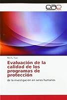 Evaluación de la calidad de los programas de protección: de la investigación en seres humanos