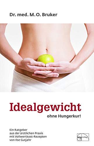 Bruker, Max O.:<br />Idealgewicht ohne Hungerkur mit Rezepten von Ilse Gutjahr