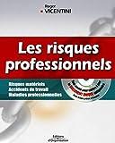 Les risques professionnels - Risques matériels, accidents du travail, maladies professionnelles (1 livre + 1 CD-Rom)