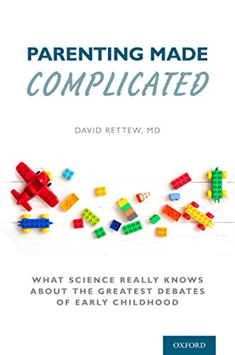 Parenting Made Complicated: What Science Really Knows About the Greatest Debates of Early Childhood (English Edition)