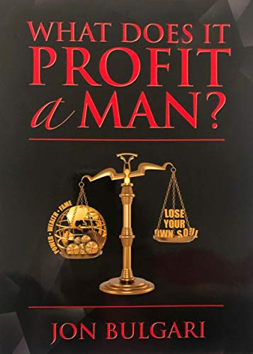 What does it profit a man? (English Edition)