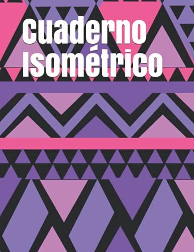 Cuaderno Isométrico: Cuaderno de papel cuadriculado isométrico; 150 páginas, 8,5' x 11' pulgadas