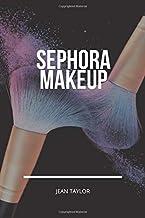 Sephora Makeup: The Ultimate Makeup Templates for both Professional and Amateur Makeup Artists