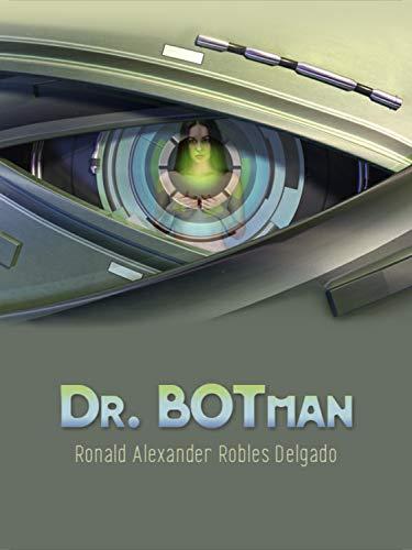 Dr. Botman eBook: Robles Delgado, Ronald Alexander: Amazon.es ...