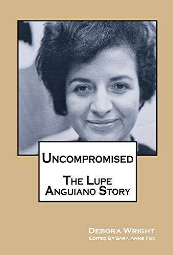 Uncompromised - The Lupe Anguiano Story (English Edition)