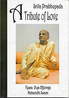 Devotional Books Srila Prabhupada- A Tribute of Love by Vyasa Puja offerings Mahanidhi Swami