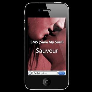 Sms (Save My Soul)