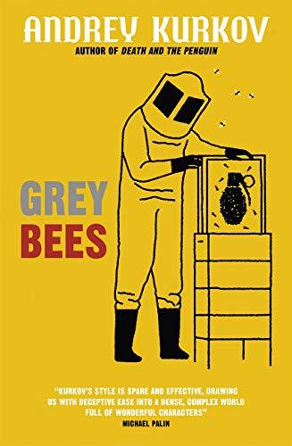 Grey Bees by [Andrey Kurkov, Boris Dralyuk]